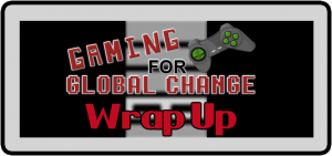 Gaming for Global Change Wrap-Up 2017